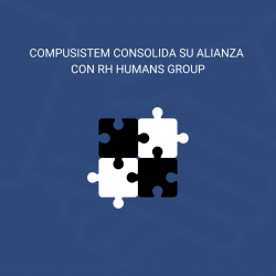 Compusistem consolida su alianza con RH Humans Group